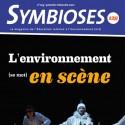 Symbioses 129 : L'environnement (se met) en scène
