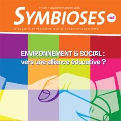 Symbioses 106: Environnement & social : vers une alliance éducative ?